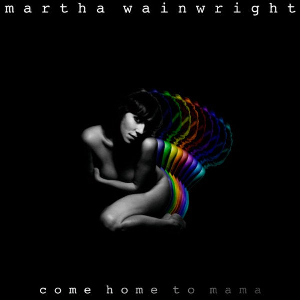 Come Home To Mama (CD) | Martha Wainwright