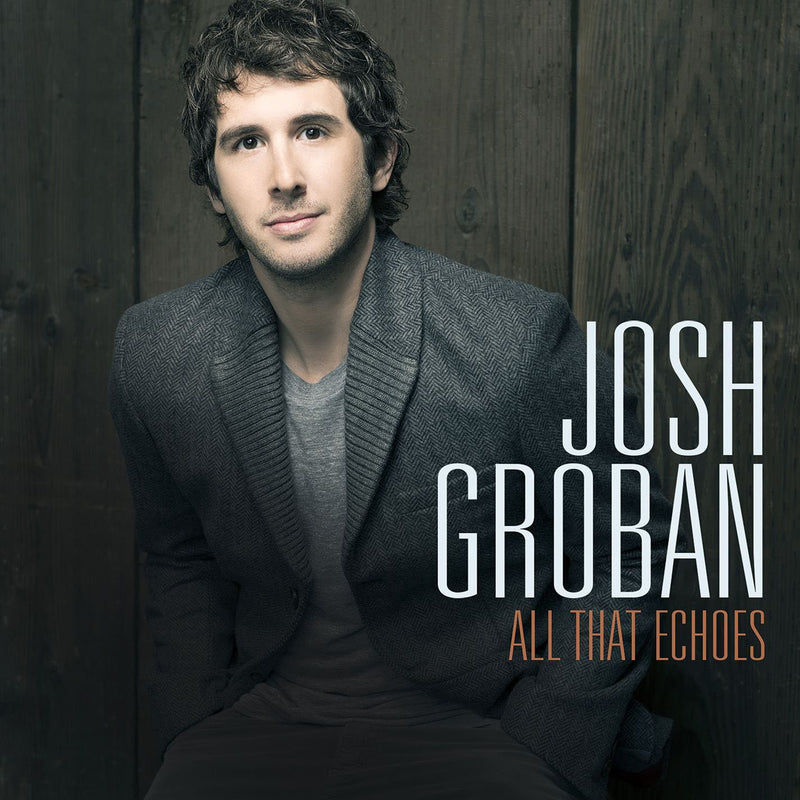 All That Echoes (Deluxe Edition) | Josh Groban