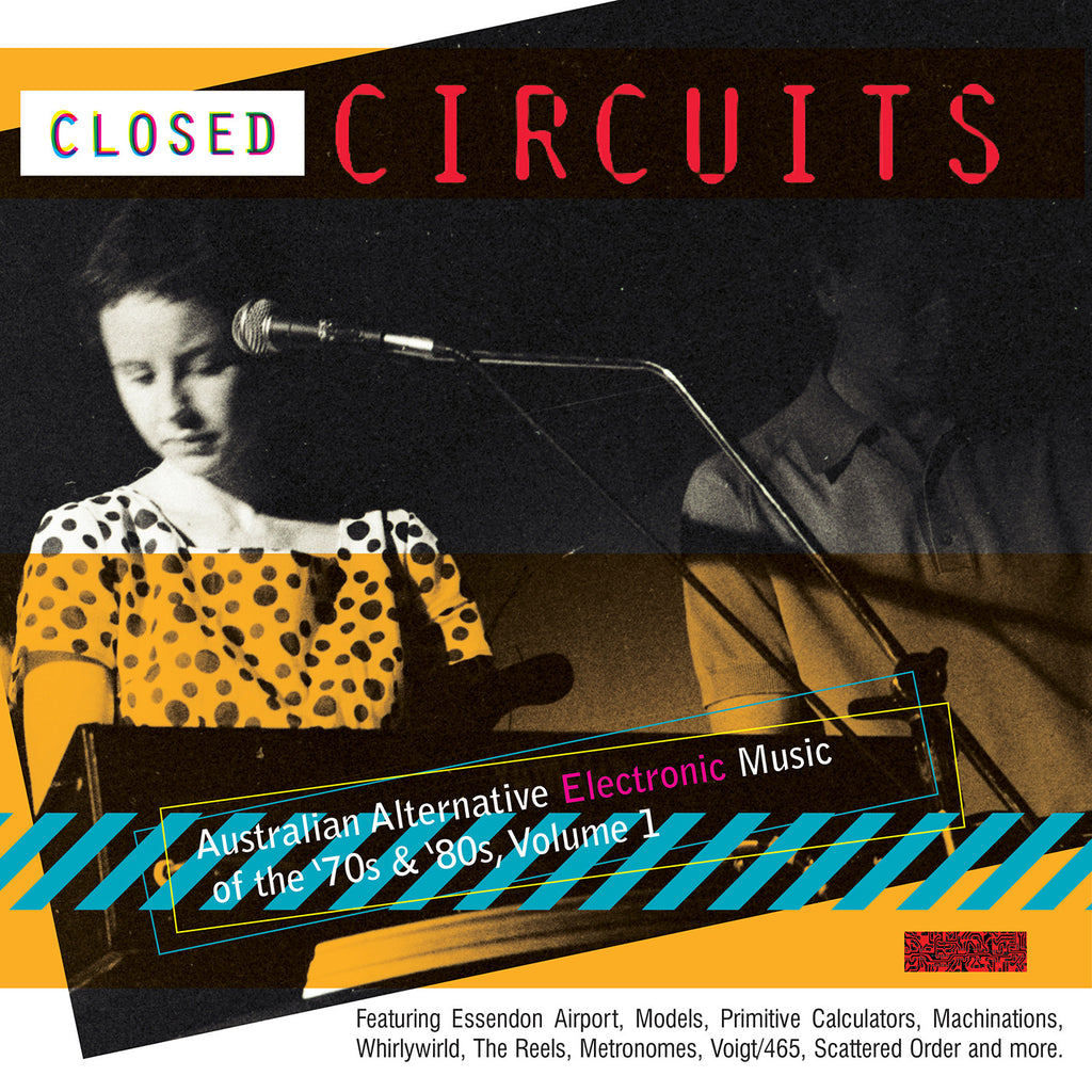Closed Circuits: Australia Alternative Electronic Music of The 70s & 80s Vol.1 (CD)