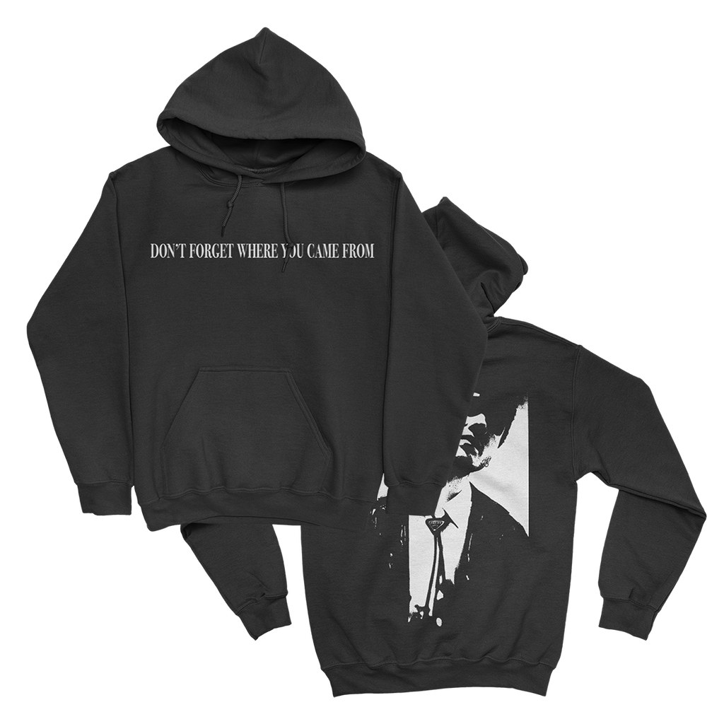 Don't Forget Where You Came From Hoodie