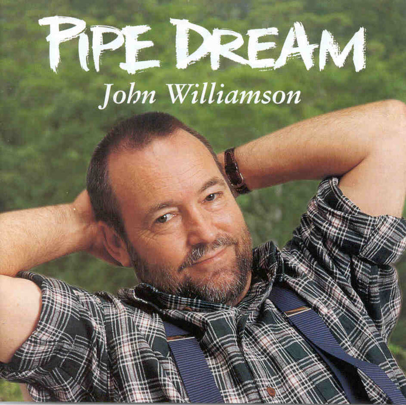 Pipe Dream | John Williamson