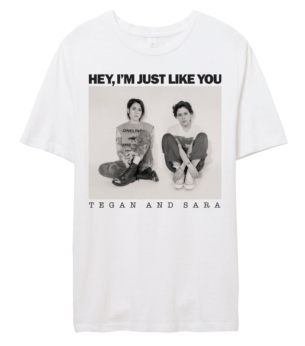 Hey, I'm Just Like You T-Shirt