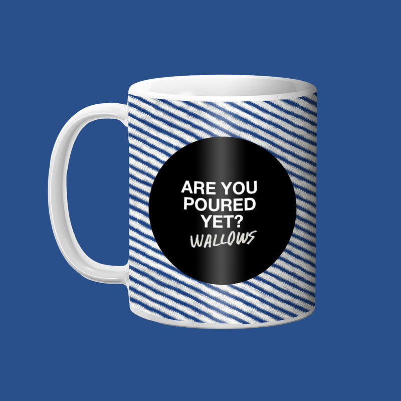 Are You Poured Yet? Mug