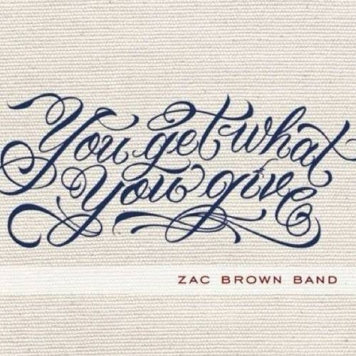 You Get What You Give (CD) | Zac Brown Band