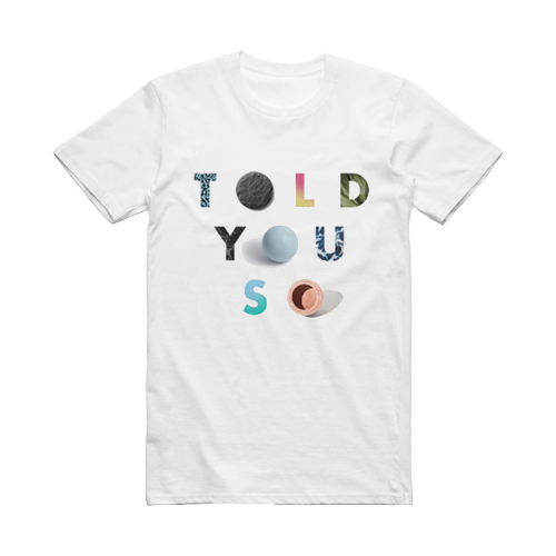 Told You So T-Shirt (White)