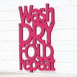 Wash Dry Fold Repeat