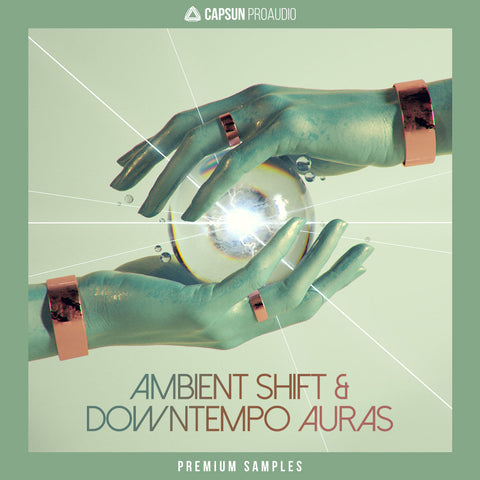 Ambient Shift & Downtempo Auras - CAPSUN ProAudio - Sample Pack