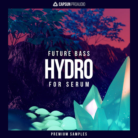 Hyrdo - Future Bass For Serum - CAPSUN ProAudio - Synth Presets