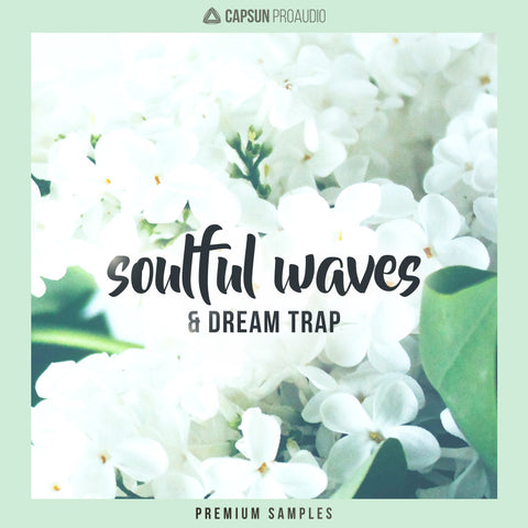 Soulful Waves & Dream Trap - CAPSUN ProAudio - Sample Pack