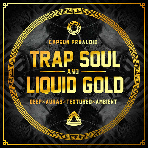Trap Soul & Liquid Gold - CAPSUN ProAudio - Sample Pack