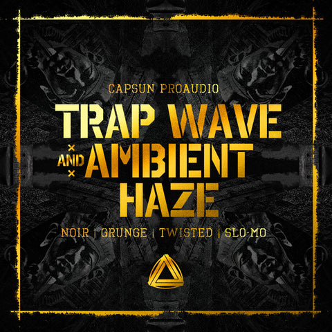 Trap Wave & Ambient Haze - CAPSUN ProAudio - Sample Pack