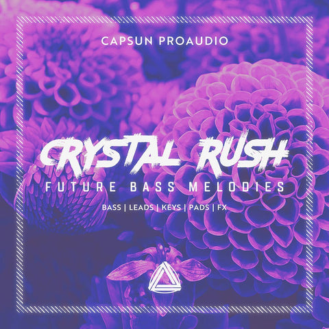 Crystal Rush - Future Bass Melodies - CAPSUN ProAudio - Sample Pack