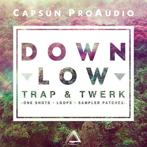 Down Low - Trap & Twerk - CAPSUN ProAudio - Sample Pack