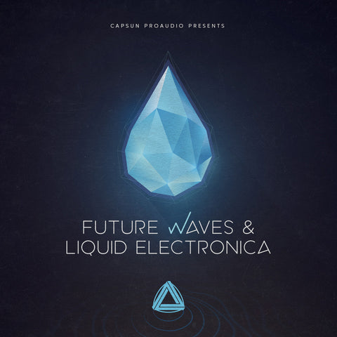 Future Waves & Liquid Electronica - CAPSUN ProAudio - Sample Pack
