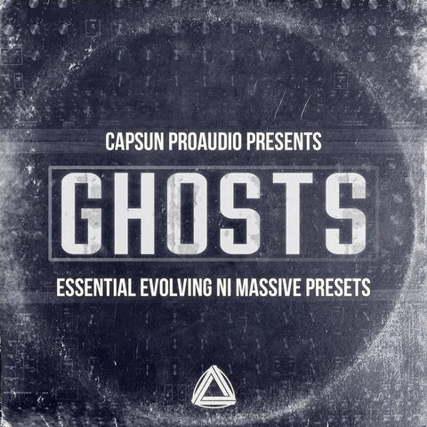Ghosts - Essential Evolving Massive Presets - CAPSUN ProAudio - Presets