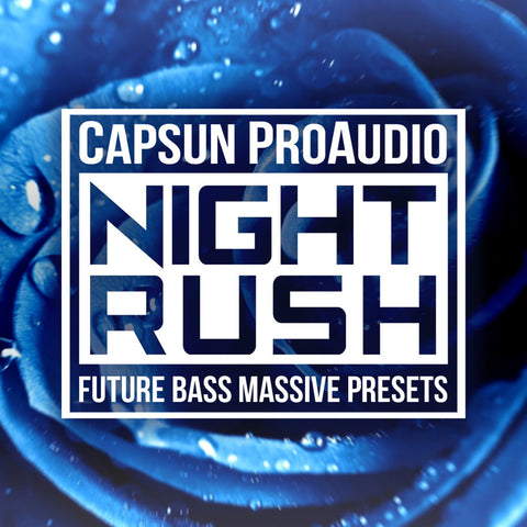 Night Rush – Future Bass Massive Presets - CAPSUN ProAudio - Presets