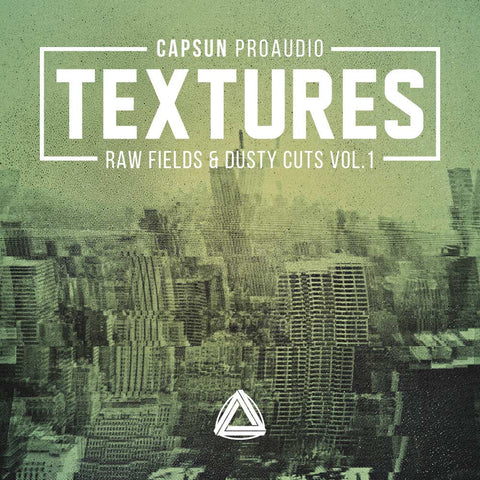 Textures – Raw Fields & Dusty Cuts Vol. 1 - CAPSUN ProAudio - Sample Pack