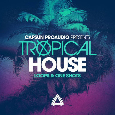 Tropical House - CAPSUN ProAudio - Sample Pack