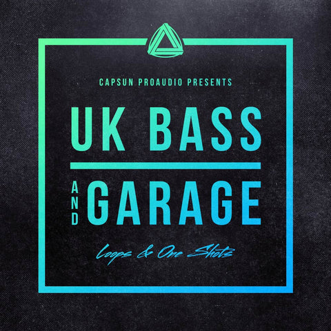 UK Bass & Garage - CAPSUN ProAudio - Sample Pack