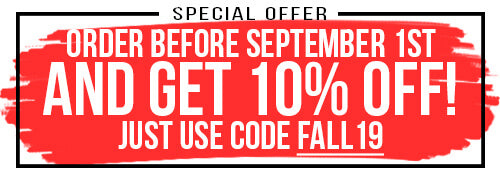 Order Before August 1, 2019 And Get 10% Off Just Use Code Fall19