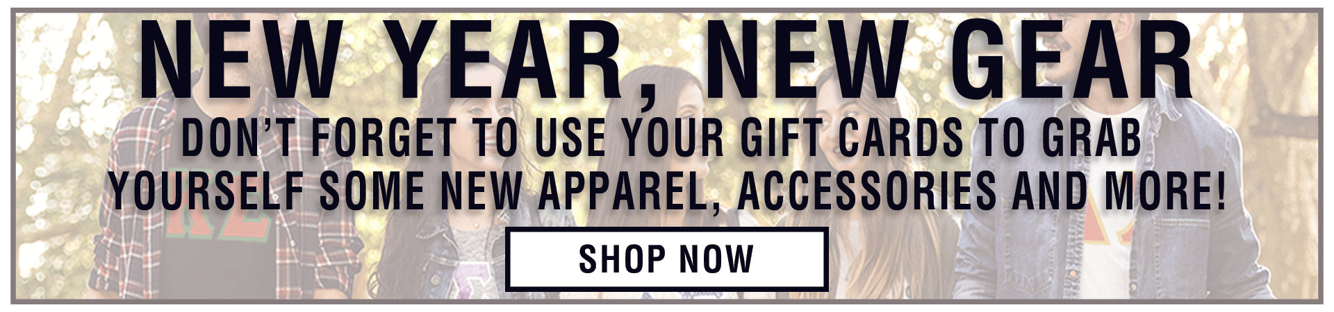 Don't Forget to Use Your Gift Cards to Grab Yourself Some New Apparel, Accessories, and More!