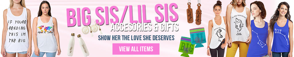 Sorority Big Sis and Lil Sis accessories and Greek merchandise