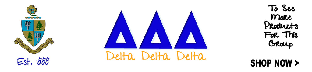 Delta Delta Delta Sorority clothing and Custom Greek merchandise