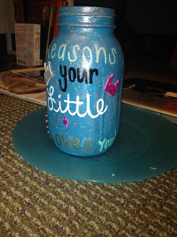 Reasons your little loves you mason jar #sorority #crafts #frat #diy