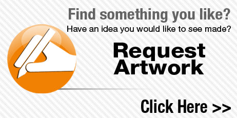 Find something you like? Have an idea you would like to see made? Request custom artwork!