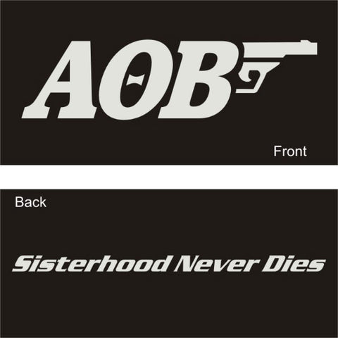 Sisterhood Never Dies 007 Shirt