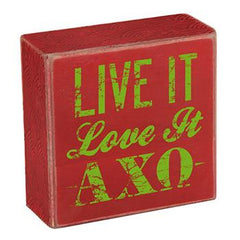 Alpha Chi Omega Wooden Plaque - Live It, Love It - a1007