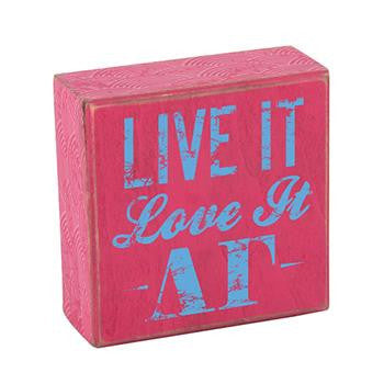 Delta Gamma Wooden Plaque - Live It, Love It - a1007