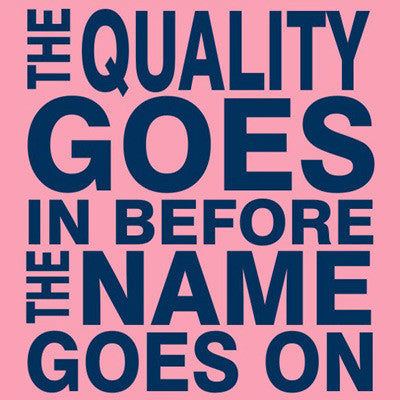 Quality Goes in Shirt