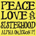 Peace Love Sisterhood