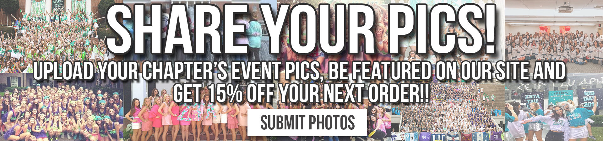 Upload Your Chapter's Event Pics, Be Featured On Our Site and Get 15% Off Your Next Order!!