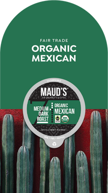 Maud's Organic Single-Origin Fair-Trade Mexico Dark Roast Coffee Pods