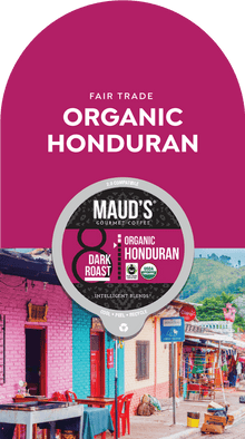 Maud's Organic Single-Origin Fair-Trade Honduras Dark Roast Coffee Pods