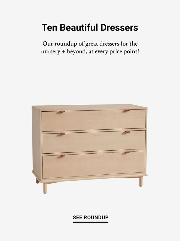 Ten Best Dressers For Your Nursery, Kids Room + Beyond!