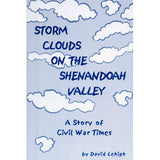 Storm Clouds on the Shenandoah Valley: A Story of Civil War Times - David Lehigh