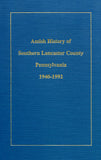 Amish History of Southern Lancaster County, Pennsylvania, 1940-1992