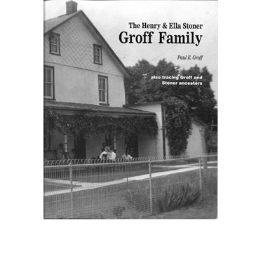 Henry and Ella Stoner Groff Family - Paul E. Groff