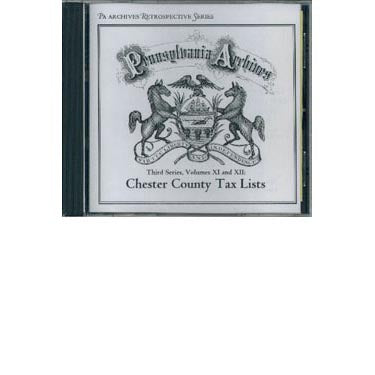 Pennsylvania Archives Third Series, Vols. XI and XII: Chester County Tax Lists (CD) - Masthof Bookstore