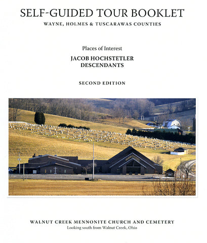 Self-Guided Tour Booklet of Wayne, Holmes, and Tuscarawas Counties, Ohio—Places of Interest to Jacob Hochstetler Descendants