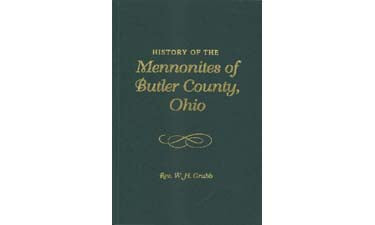 History of the Mennonites of Butler Co., Ohio - Reverend W. H. Grubb