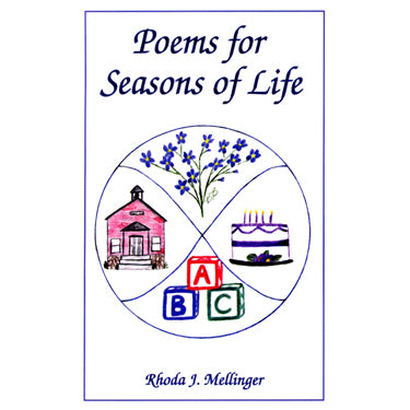 Poems for Seasons of Life - Rhoda J. Mellinger
