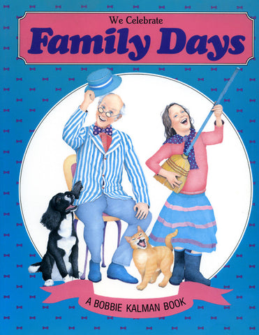 We Celebrate Family Days - Bobbie Kalman