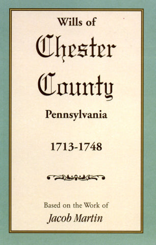Wills of Chester County, Pennsylvania, 1713-1748