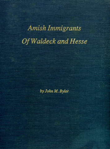 Amish Immigrants of Waldeck and Hesse - John M. Byler
