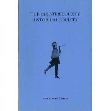 The Chester County Historical Society - Peter Berwind Schiffer