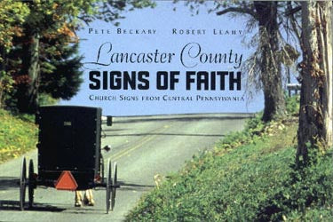 Lancaster County Signs of Faith: Church Signs from Central Pennsylvania - Pete Beckary and Robert Leahy